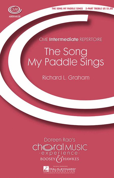 The Song My Paddle Sings : 2-Part : Richard Graham : Sheet Music : 48004628 : 073999749083