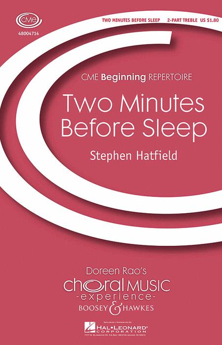 Two Minutes Before Sleep : Unison : Stephen Hatfield : Sheet Music : 48004714 : 073999162875