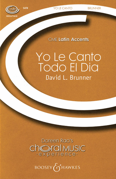 Yo le Canto Todo el Dia : SATB : David L. Brunner : Sheet Music : 48004843 : 073999678086
