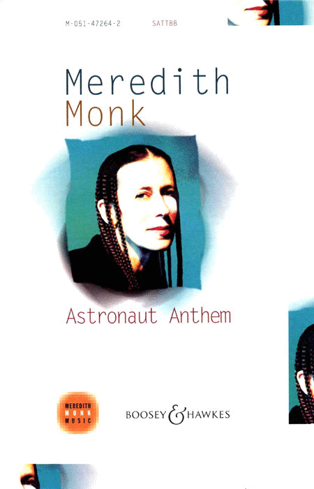 Astronaut Anthem : SATTBB : Meredith Monk : Meredith Monk : Sheet Music : 48004942 : 073999594225