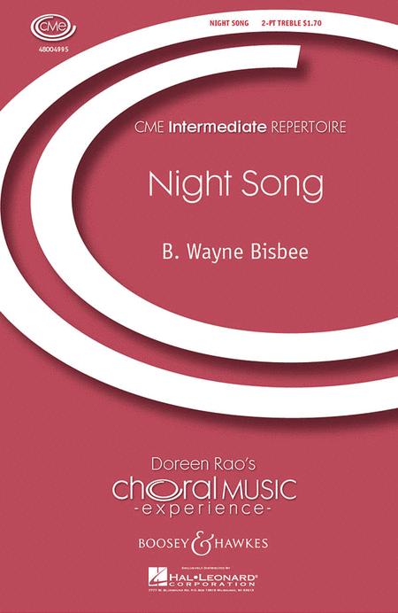 Night Song : 2-Part : B. Wayne Bisbee : B. Wayne Bisbee : Sheet Music : 48004995 : 073999459579 : 1423400038