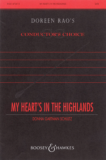 My Heart's in the Highlands : SATB : Donna Gartman Schultz : Donna Gartman Schultz : 48005019 : 073999050196