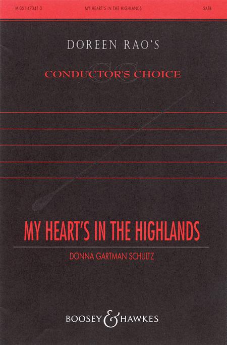 My Heart's in the Highlands : SATB : Donna Gartman Schultz : Donna Gartman Schultz : 48005019 : 073999050196