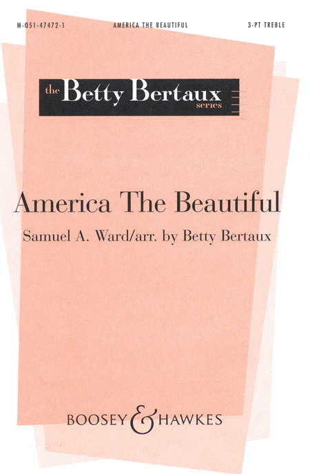 America, The Beautiful : SSA : Betty Bertaux : Samuel A. Ward : Sheet Music : 48005139 : 073999477092