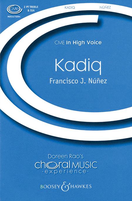 Kadiq : SSA : Francisco J. Nunez : Sheet Music : 48005173 : 073999051735
