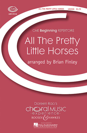 All the Pretty Little Horses : Unison : Brian Finley : Sheet Music : 48019316 : 884088110192