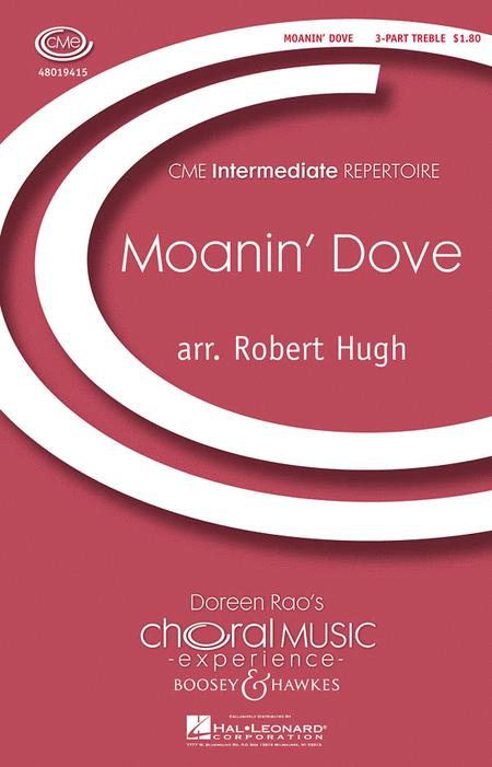 Moanin' Dove : SSA : Robert Hugh : Sheet Music : 48019415 : 884088134624