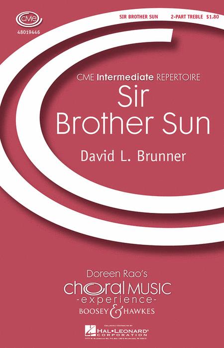 Sir Brother Sun : 2-Part : David L. Brunner : David L. Brunner : Sheet Music : 48019446 : 884088143473