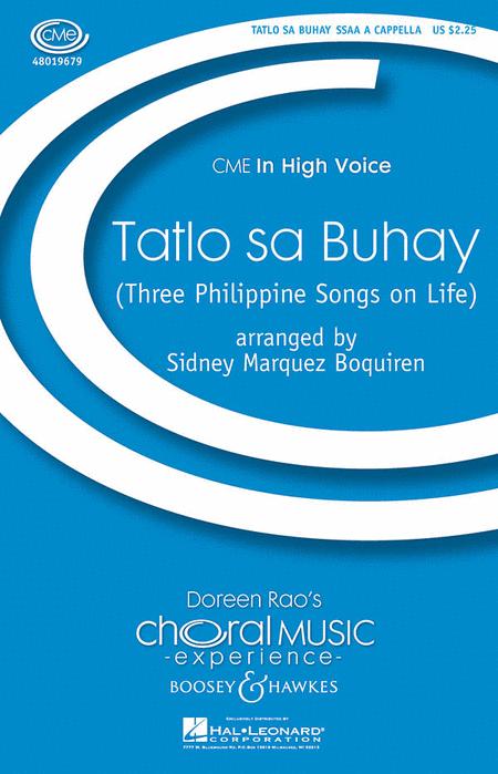 Tatlo Sa Buhay - (Three Philippine Songs on Life) : SSAA : Sidney Marquez Boquiren : Sheet Music : 48019679 : 884088208189
