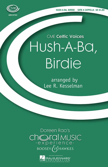 Hush a Ba, Birdie : SATB : Lee Kesselman : Sheet Music : 48019763 : 884088240776