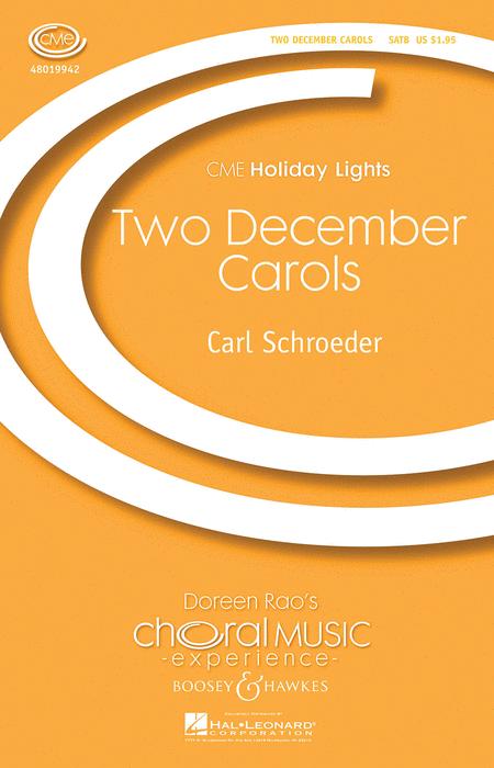 Two December Carols : SATB : Carl Schroeder : Carl Schroeder : Sheet Music : 48019942 : 884088325329