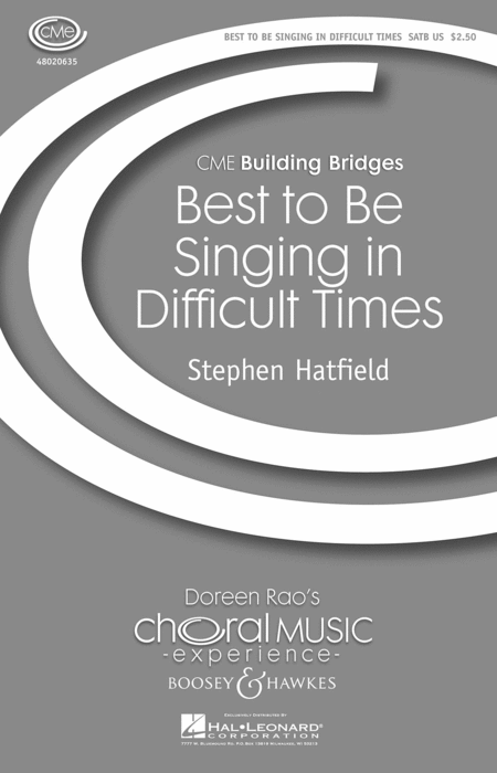 Best to Be Singing in Difficult Times : SATB : Stephen Hatfield : Sheet Music : 48020635 : 884088407988