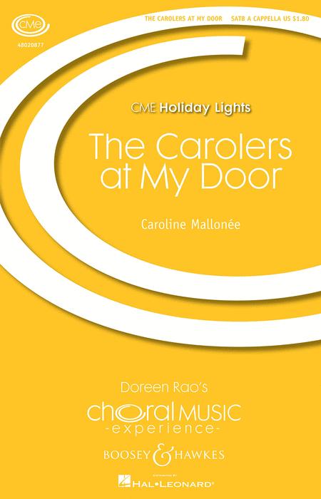 The Carolers at My Door : SATB : Caroline Mallonee : Sheet Music : 48020877 : 884088509583