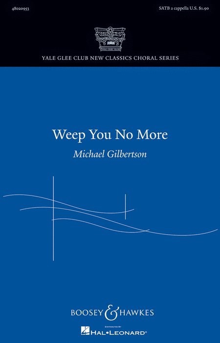 Weep You No More : SATB : Michael Gilbertson : Sheet Music : 48020953 : 884088532062