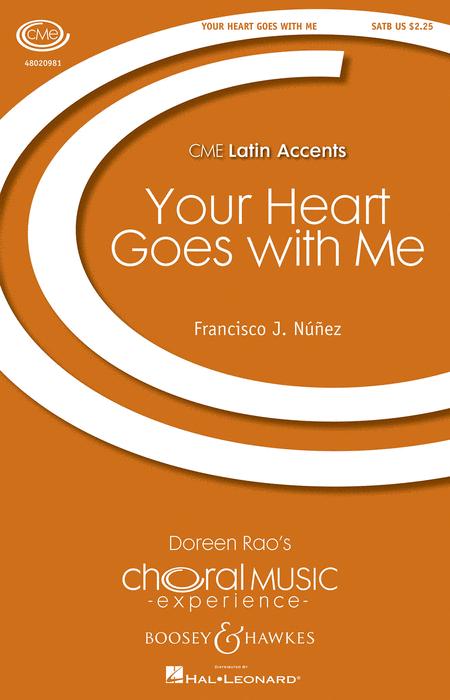 Your Heart Goes with Me : SATB : Francisco J. Nunez : Francisco J. Nunez : Sheet Music : 48020981 : 884088544812