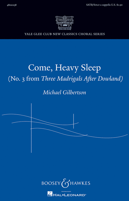 Come, Heavy Sleep : SATB : Michael Gilbertson : Sheet Music : 48021238 : 884088644239
