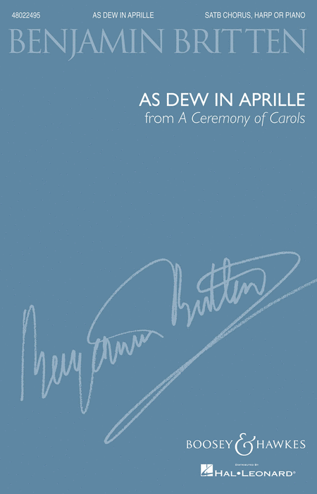 As Dew in Aprille (from A Ceremony of Carols) : SATB : Benjamin Britten : Benjamin Britten : Sheet Music : 48022495 : 884088669676 : 1476871485