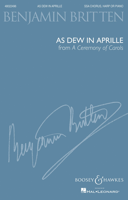 As Dew in Aprille (from A Ceremony of Carols) : SSA : Benjamin Britten : Benjamin Britten : Sheet Music : 48022496 : 884088669683 : 1480309265