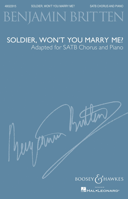 Soldier, Won't You Marry Me? : SATB : Benjamin Britten : Benjamin Britten : Sheet Music : 48022915 : 884088921866 : 1480352241