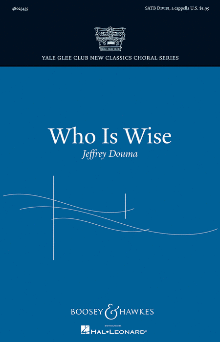 Who Is Wise : SATB divisi : Jeffrey Douma : Sheet Music : 48023435 : 888680046163