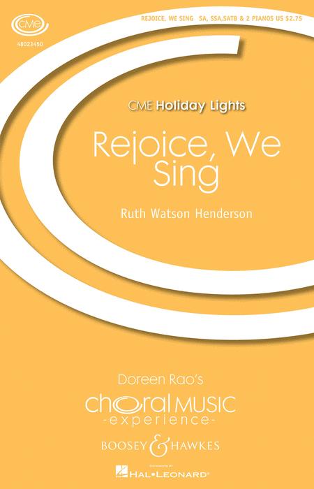 Rejoice, We Sing : SATB : Ruth Watson Henderson : Ruth Watson Henderson : Sheet Music : 48023450 : 888680049416