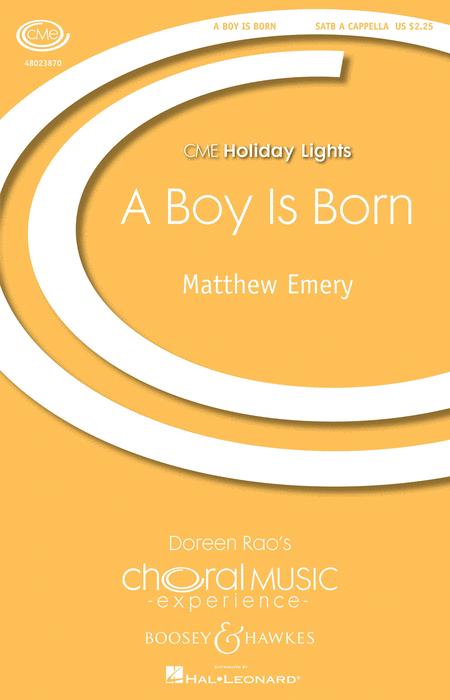 Boy Is Born, A : SATB : Matthew Emery : Matthew Emery : Sheet Music : 48023870 : 888680637651