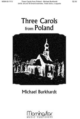 Three Carols from Poland : Michael Burkhardt : Sheet Music : 50-1113