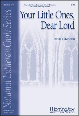 Your Little Ones, Dear Lord : SATB divisi : David Cherwien : David Cherwien : Sheet Music : 50-1211