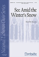 See Amid the Winter's Snow : SATB : David Cherwien : David Cherwien : Sheet Music : 50-1212