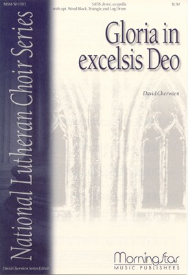 Gloria in excelsis Deo : SATB divisi : David Cherwien : Sheet Music : MSM-50-1703