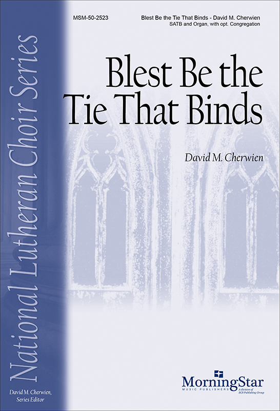 Blest Be the Tie That Binds : SATB : David Cherwien : David Cherwien : Sheet Music : 50-2523