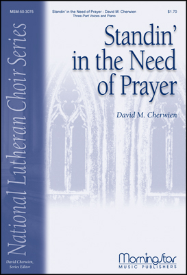 Standin' in the Need of Prayer : SAB : David Cherwien : David Cherwien : Sheet Music : 50-3075