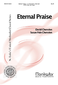 Eternal Praise : SATB : Cherwien, Susan : David Cherwien : Sheet Music : 50-5204