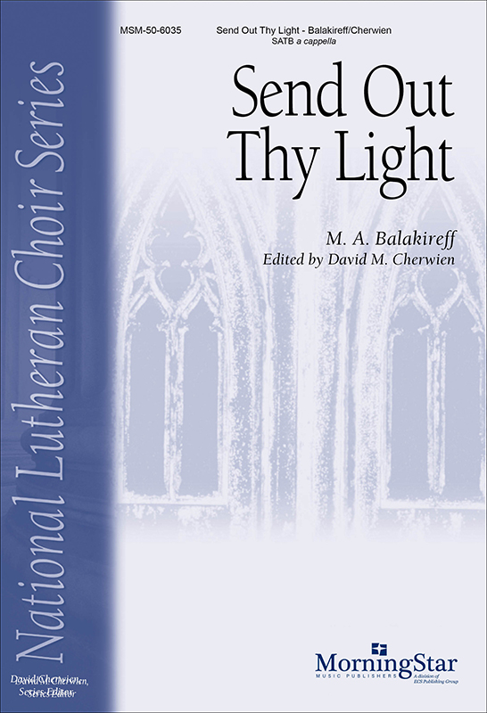 Send Out Thy Light : SATB : Balakireff, M. A. : David Cherwien : Sheet Music : 50-6035