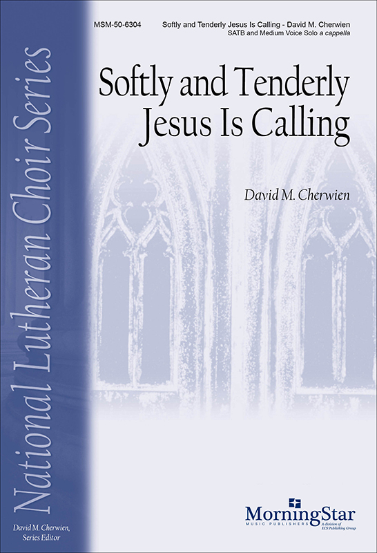 Softly and Tenderly Jesus Is Calling : SATB : David Cherwien : David Cherwien : Sheet Music : 50-6304