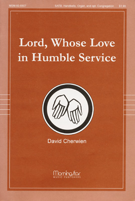 Lord, Whose Love in Humble Service : SATB : David Cherwien : David Cherwien : Sheet Music : 50-6507