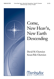 Come, New Heav'n, New Earth Descending : SATB : David Cherwien : David Cherwien : Sheet Music : 50-7076