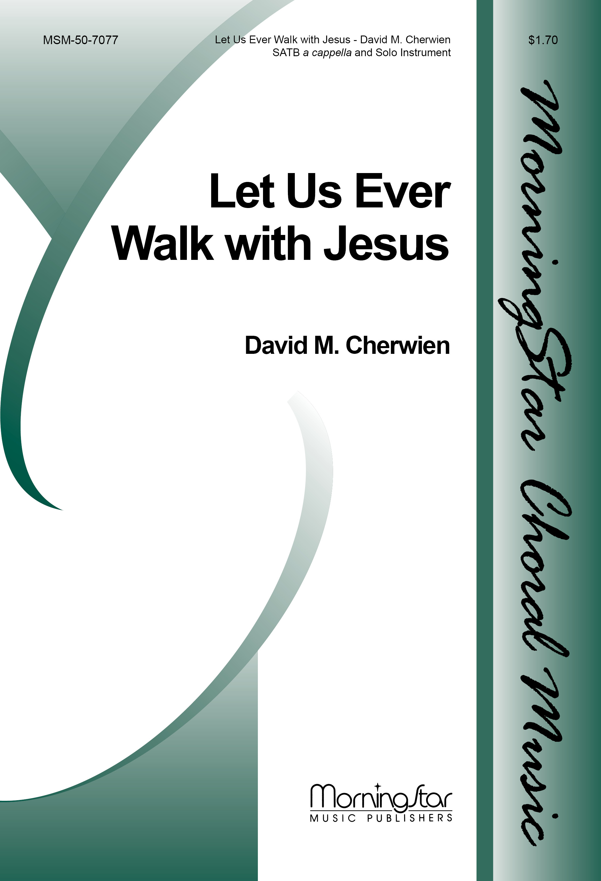 Let Us Ever Walk with Jesus : SATB : David Cherwien : David Cherwien : Sheet Music : 50-7077