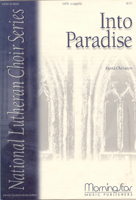 Into Paradise : SATB : David Cherwien : David Cherwien : Sheet Music : 50-8006