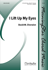 I Lift Up My Eyes : SATB divisi : David Cherwien : David Cherwien : Sheet Music : 50-8602