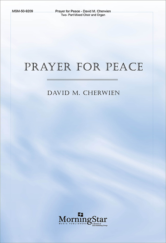 Prayer for Peace : 2-Part : David Cherwien : David Cherwien : Sheet Music : 50-9209