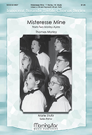 Misteresse Mine : SA : Marie Stultz : Thomas Morley : Sheet Music : 50-9907
