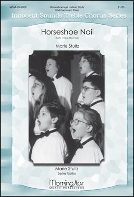 Horseshoe Nail : SSA : Marie Stultz : Marie Stultz : Sheet Music : 50-9908