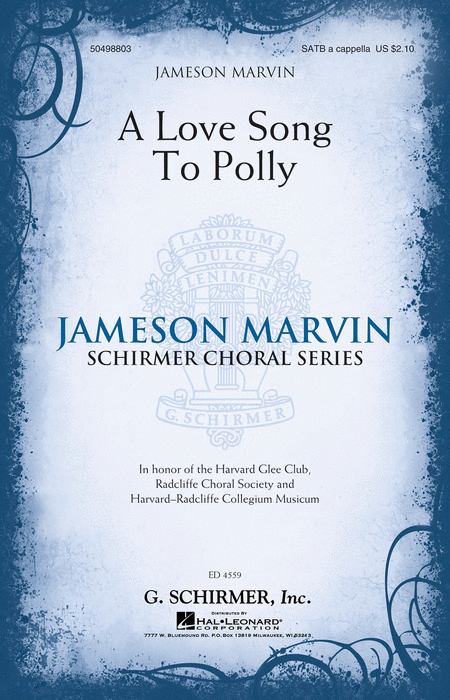 A Love Song to Polly : SATB : Jameson Marvin : Jameson Marvin : Harvard Glee Club :  1 CD : 50498803 : 884088907877 : 1480342513