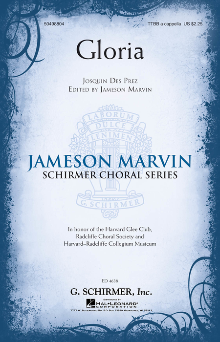 Gloria : TTBB : Josquin DesPrez : Josquin DesPrez : Harvard Glee Club : Sheet Music : 50498804 : 884088907884 : 1480342521