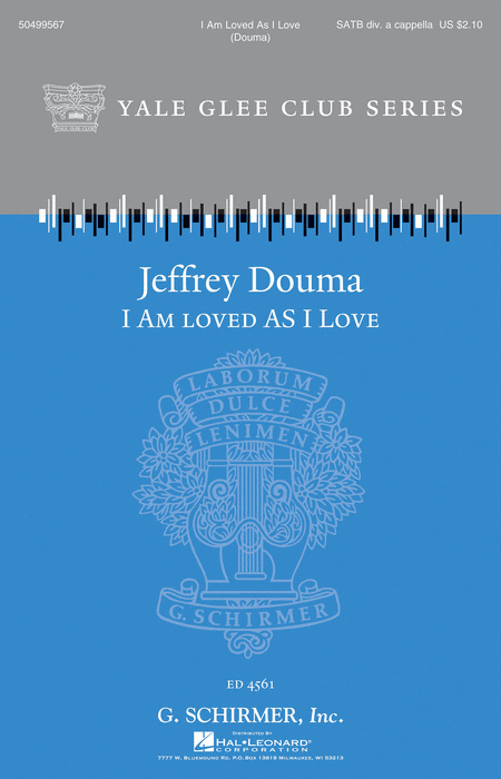 I Am Loved as I Love : SATB : Jeffrey Douma : Sheet Music : 50499567 : 884088987893 : 1480371173