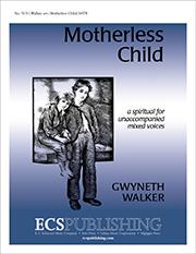 Motherless Child : SATB : Gwyneth Walker : Gwyneth Walker : Sheet Music : 5131
