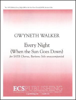 Every Night (When the Sun Goes Down) : SATB : Gwyneth Walker : Gwyneth Walker : Sheet Music : 5135