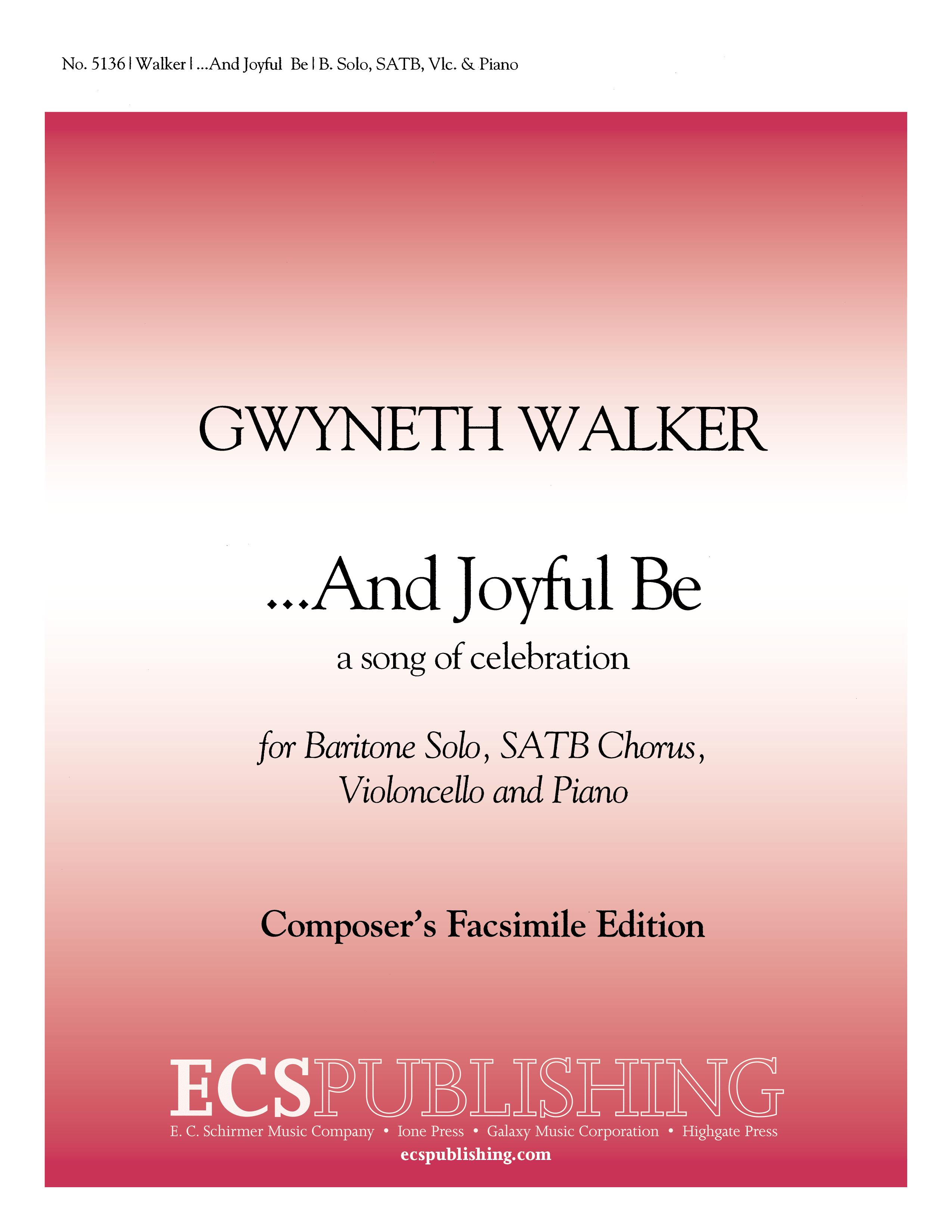 And Joyful Be : SATB : Gwyneth Walker : Gwyneth Walker : Sheet Music : 5136
