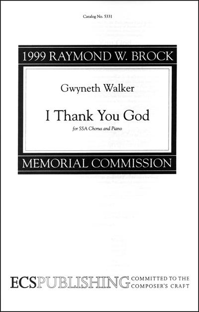I Thank You God : SSA : Gwyneth Walker : Gwyneth Walker : Sheet Music : 5331